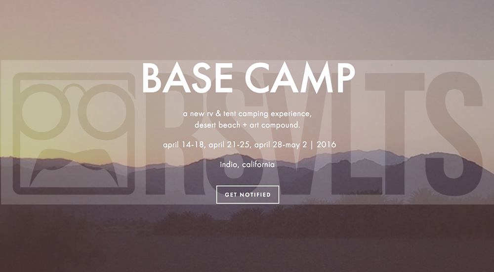 Base Camp 2016 Coachella